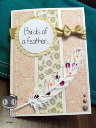 Birds of a Feather by Alice Scraps Wonderland is an engagement congratulations card with a few sequins and a pretty satin ribbon.
